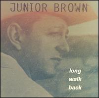 Long Walk Back - Junior Brown