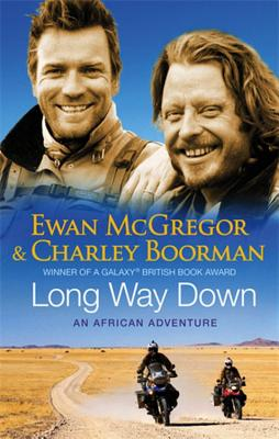 Long Way Down - McGregor, Ewan, and Boorman, Charley