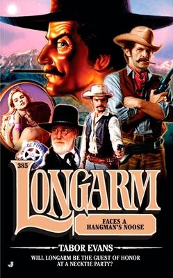 Longarm 385: Longarm Faces a Hangman's Noose - Evans, Tabor