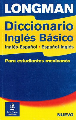 Longman Diccionario Ingles Basico Mexican Edition Paper -