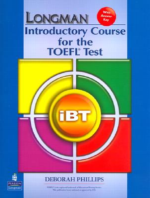 Longman Introductory Course for the TOEFL Test: With Answer Key - Phillips, Deborah