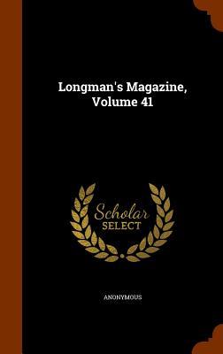 Longman's Magazine, Volume 41 - Anonymous