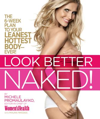 Look Better Naked! - Promaulayko, Michele, and Barbe, Ondrea (Photographer), and Rhodes, Maura