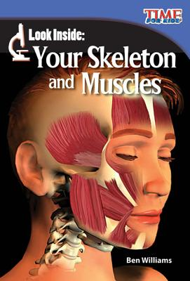 Look Inside: Your Skeleton and Muscles - Williams, Ben