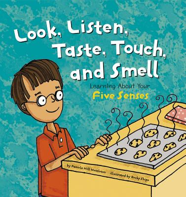 Look, Listen, Taste, Touch, and Smell: Learning about Your Five Senses - Hill Nettleton, Pamela