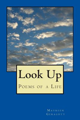 Look Up: Poems of a Life - Geraghty, Maureen