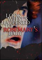 Look What's Happened to Rosemary's Baby - Sam O'Steen