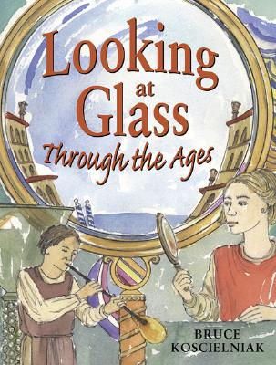 Looking at Glass Through the Ages -