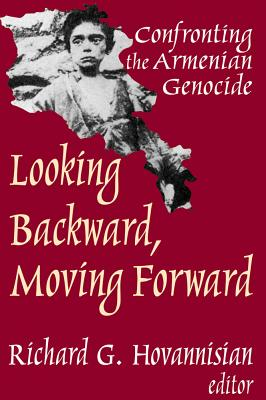 Looking Backward, Moving Forward: Confronting the Armenian Genocide - Hovannisian, Richard G (Editor)