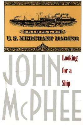 Looking for a Ship - McPhee, John