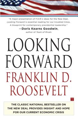 Looking Forward - Roosevelt, Franklin Delano