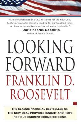 Looking Forward - Roosevelt, Franklin Delano