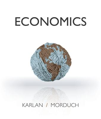 Loose Leaf Economics with Connect Access Card - Karlan, Dean S, Professor, and Morduch, Jonathan J, Professor
