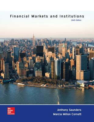 Loose Leaf Financial Markets and Institutions with Connect Access Card - Saunders, Anthony, and Cornett, Marcia Millon