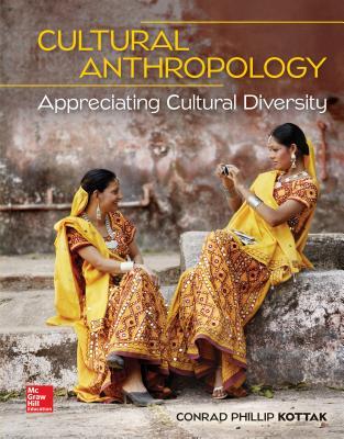 Loose Leaf for Cultural Anthropology: Appreciating Cultural Diversity - Kottak, Conrad