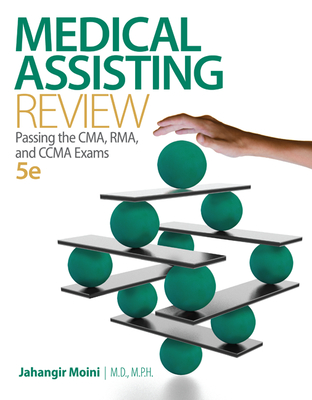 Loose Leaf for Medical Assisting Review: Passing the CMA, Rma, and Ccma Exams - Moini, Jahangir