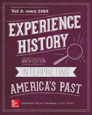 Looseleaf for Experience History, Vol 2: Since 1865 - Davidson, James West, and Delay, Brian, Professor, and Heyrman, Christine Leigh