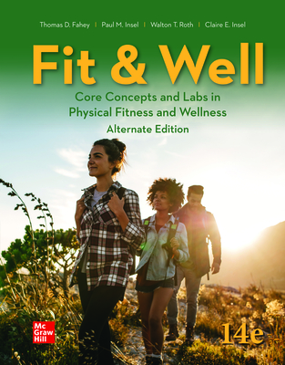 Looseleaf for Fit & Well - Alternate Edition - Fahey, Thomas, and Insel, Paul, and Roth, Walton