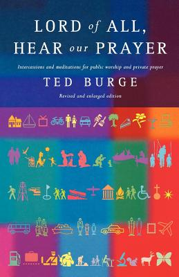 Lord of All, Hear Our Prayer, Second Edition - Burge, Ted