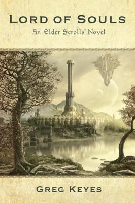 Lord of Souls: An Elder Scrolls Novel - Keyes, Greg