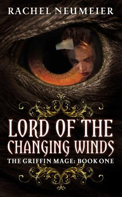 Lord of the Changing Winds - Neumeier, Rachel