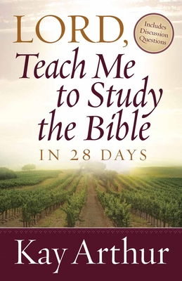 Lord, Teach Me to Study the Bible in 28 Days - Arthur, Kay