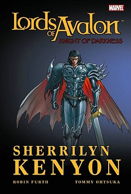 Lords of Avalon: Knight of Darkness - Kenyon, Sherrilyn (Text by), and Furth, Robin (Text by)