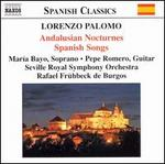 Lorenzo Palomo: Andalusian Nocturnes; Spanish Songs