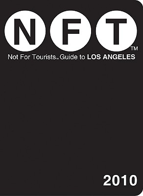 Los Angeles Not for Tourists 2010 - Nelson, Craig (Editor), and Tallia, Rob (Editor)