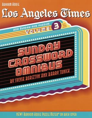 Los Angeles Times Sunday Crossword Omnibus, Volume 3 - Bursztyn, Sylvia (Editor), and Tunick, Barry (Editor)