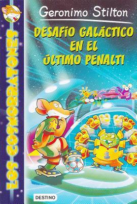 Los Cosmorratones 4. Desafio Galactico En El Ultimo Penalti - Stilton, Geronimo