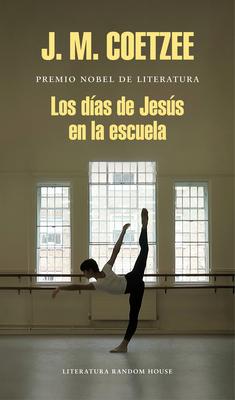 Los Dias de Jesus En La Escuela/The Schooldays of Jesus - Coetzee, J M
