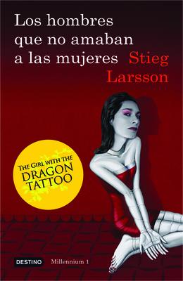 Los Hombres Que No Amaban A las Mujeres - Larsson, Stieg