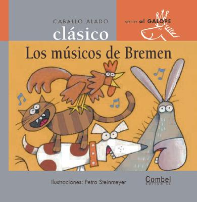 Los Musicos de Bremen - Combel Editorial, and Orihuela, Luz, and Steinmeyer, Petra (Illustrator)