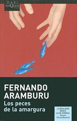 Los Peces de La Amargura - Aramburu, Fernando