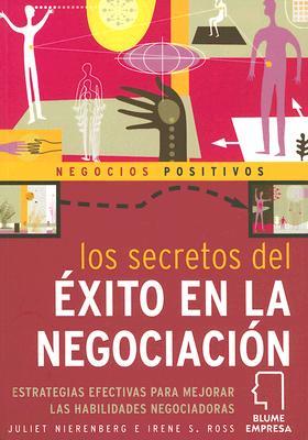 Los Secretos del Exito en la Negociacion - Nierenberg, Juliet, and Ross, Irene S