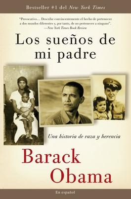 Los Suenos de Mi Padre: Una Historia de Raza y Herencia - Obama, Barack