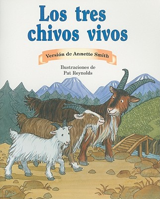 Los Tres Chivos Vivos - Smith, Annette, and Reynolds, Pat (Illustrator)