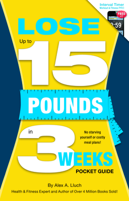 Lose Up to 15 Pounds in 3 Weeks Pocket Guide - Lluch, Alex A