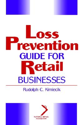 Loss Prevention Guide for Retail Businesses - Kimiecik, Rudolph C