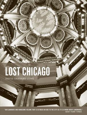 Lost Chicago - Lowe, David Garrard