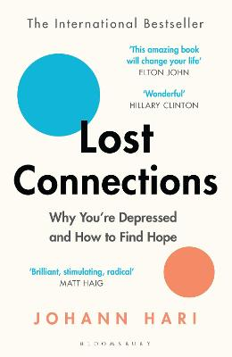 Lost Connections: Why You're Depressed and How to Find Hope - Hari, Johann