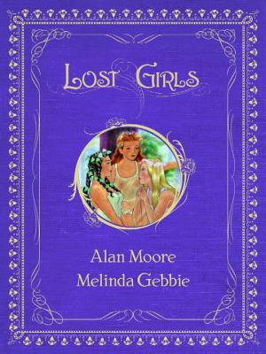 Lost Girls Collected - Moore, Alan