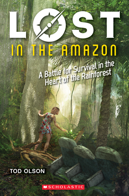 Lost in the Amazon (Lost #3): A Battle for Survival in the Heart of the Rainforest - Olson, Tod