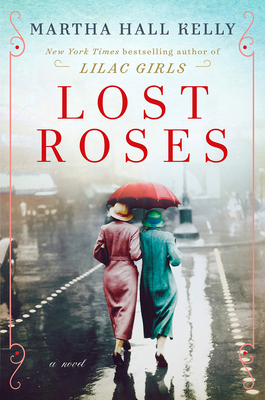 Lost Roses: A Novel - Kelly, Martha Hall