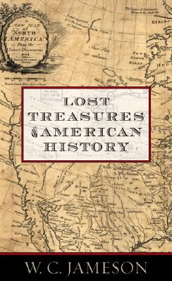 Lost Treasures of American History - Jameson, W C