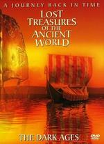 Lost Treasures of the Ancient World 3: The Dark Ages - A Journey Back in Time