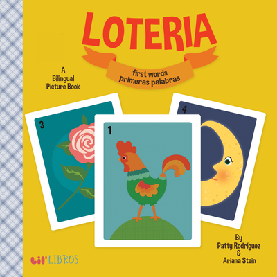 Loteria: First Words Primeras Palabras: First Words / Primeras Palabras - Rodriguez, Patty, and Stein, Ariana, and Reyes, Citlali (Illustrator)