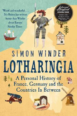 Lotharingia: A Personal History of France, Germany and the Countries In-Between - Winder, Simon