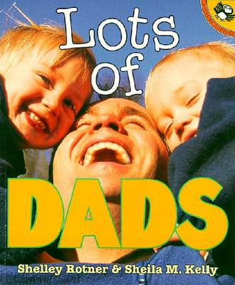 Lots of Dads - Rotner, Shelley